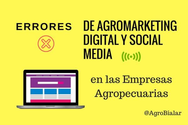 empresas-agropecuarias-Errores de Agromarketing Digital y Social Media
