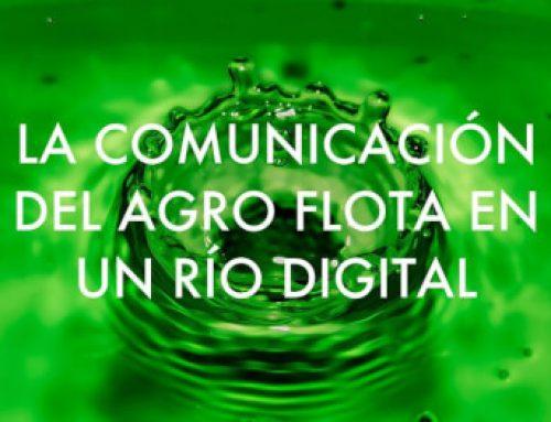 La Comunicación del Agro Flota en un Río Digital