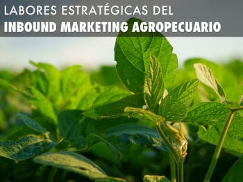 Inbound Marketing Agropecuario, agromarketing