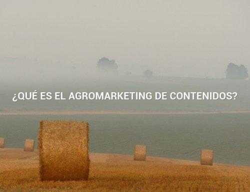 ¿Qué es el Agro Marketing de Contenidos?