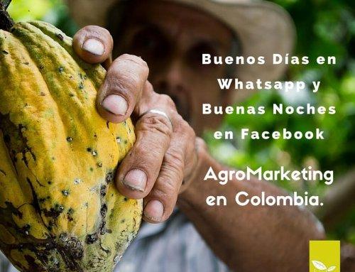 Buenos días en Whatsapp y buenas noches en Facebook. AgroMarketing en Colombia.