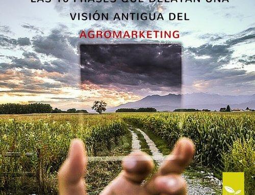 10 Frases Que Delatan Una Visión Antigua Del AgroMarketing