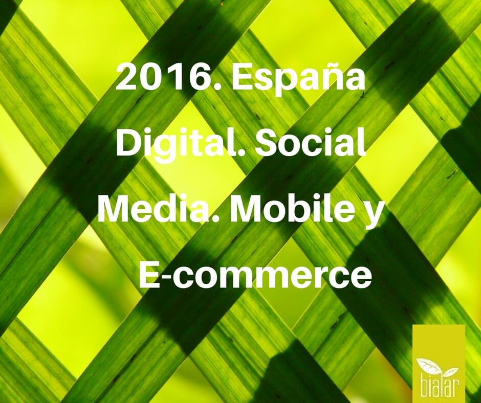 2016 España Digital- Social Media. Mobile y E-commerce (2)