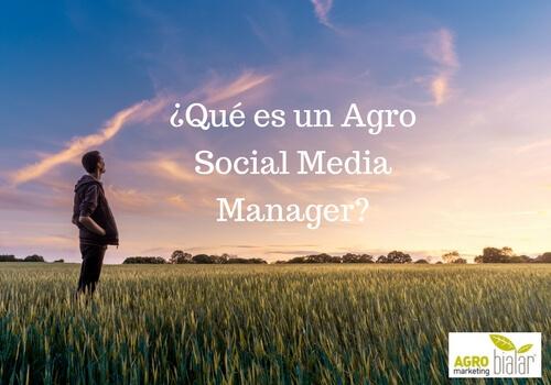 ¿Qué es un Agro Social Media Manager?