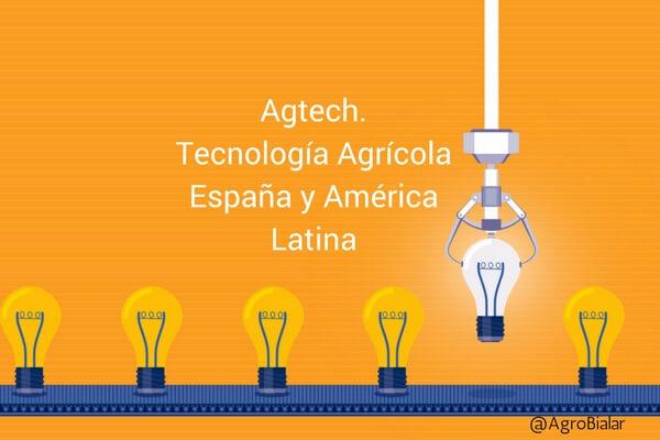 Agtech-Tecnología Agrícola-España-América Latina.
