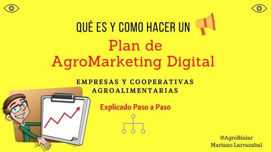 Qué es y como Hacer un Plan de Agromarketing Digital.