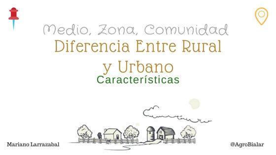 Diferencia Entre Rural y Urbano.