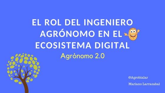 Ingeniero Agrónomo en el Ecosistema Digital