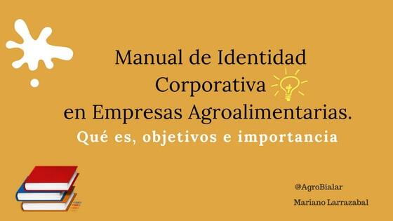Manual de Identidad Corporativa en Empresas Agroalimentarias.