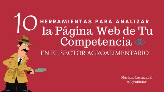 Herramientas para Analizar la Página Web de tu Competencia en el Sector Agroalimentario