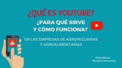 que es youtube para qué sirve y cómo funciona en las empresas de agropecuarias y agroalimentarias