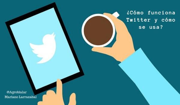 ¿Cómo Funciona Twitter y Cómo se Usa en el Campo