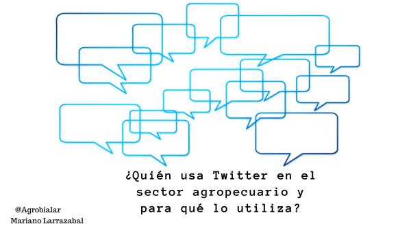 ¿Quién usa Twitter en el sector agropecuario y para qué lo utiliza