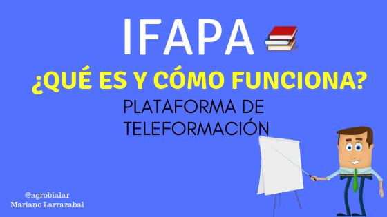 IFAPA. ¿Qué es, Para Que Sirve y Cómo funciona Plataforma de Teleformación