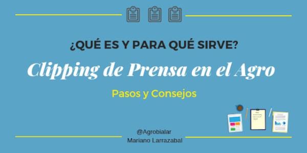 Clipping de Prensa en el Agro ¿Qué Es y Para Qué Sirve Pasos y Consejos