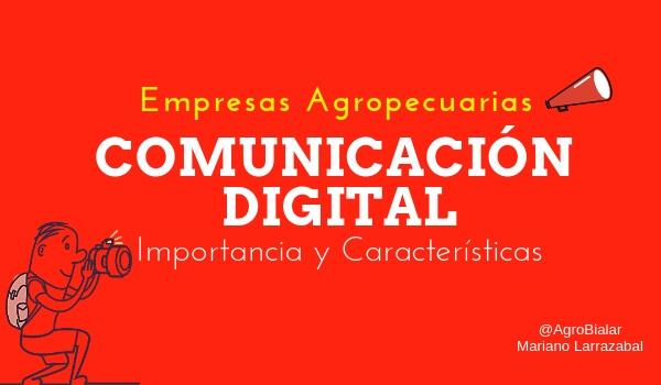 Comunicación Digital en Empresas Agropecuarias. Importancia y Características