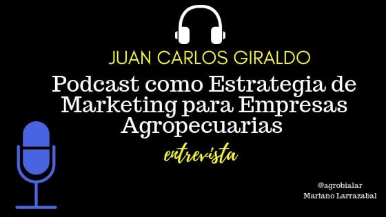 Podcast como Estrategia de Marketing para Empresas Agropecuarias