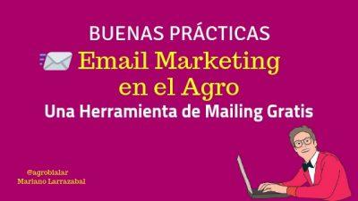 E-mail Marketing en el Agro. Buenas Prácticas y Una Herramienta de Mailing Gratis