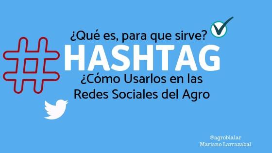 Hashtag ¿Qué Es, Para Qué Sirve y Cómo Usarlos en las Redes Sociales del Agro
