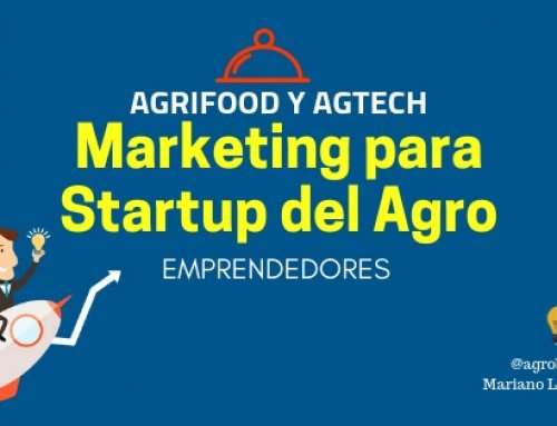 Marketing para Startup del Agro. Emprendedores Agrifood y Agtech