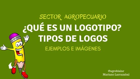 Qué es un Logotipo y Tipos de Logos que Existen en el Sector Agropecuario. Ejemplos e Imágenes