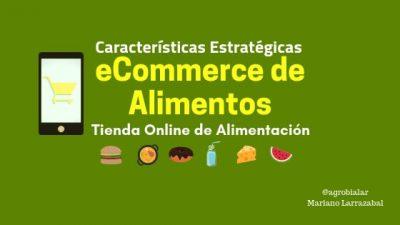 eCommerce de Alimentos. Características Estratégicas de una Tienda Online de Alimentación