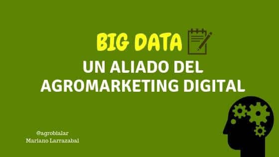 BigData. Un Aliado del Agromarketing Digital