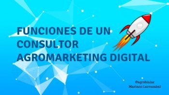 Funciones de un Consultor Agromarketing Digital