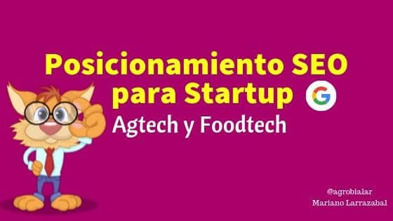 Posicionamiento Seo en Google para Startup del Sector Agtech y Foodtech