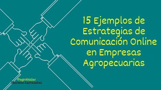 15 Ejemplos de Estrategias de Comunicación Online en Empresas Agropecuarias