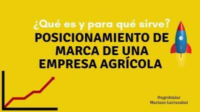 Posicionamiento de Marca de Una Empresa Agrícola ¿Qué es y Para Qué Sirve