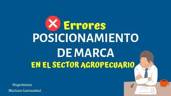 Errores-de-Posicionamiento-de-Marca-en-el-sector-Agropecuario