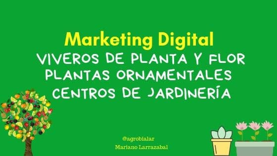 Marketing Digital para Viveros de Plantas ornamentales y flores