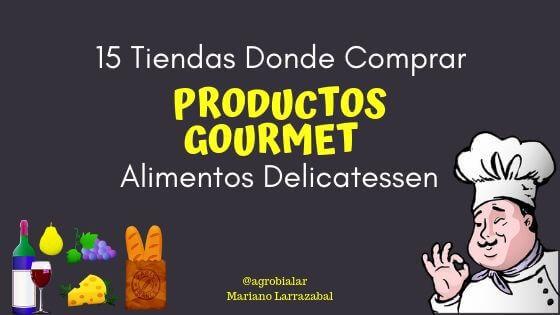Productos-gourmet-Online- Tiendas-Donde-Comprar-Alimentos-Delicatessen