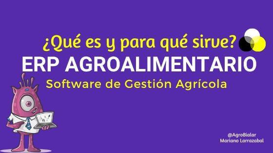 ERP Agroalimentario. ¿Qué es y para qué sirve un Software de Gestión Agrícola
