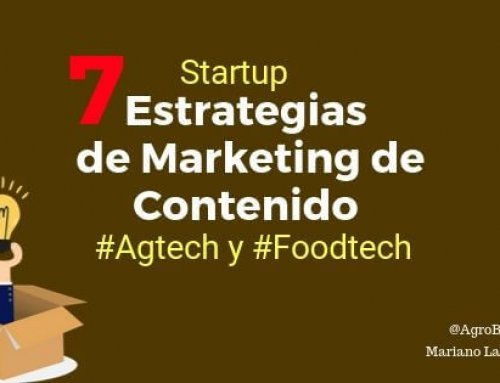 7 Estrategias de Marketing de Contenido para Startup Agtech y Foodtech