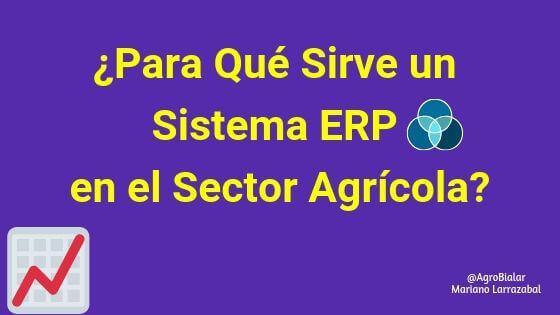 Para Qué Sirve un Sistema ERP en el sector agrícola