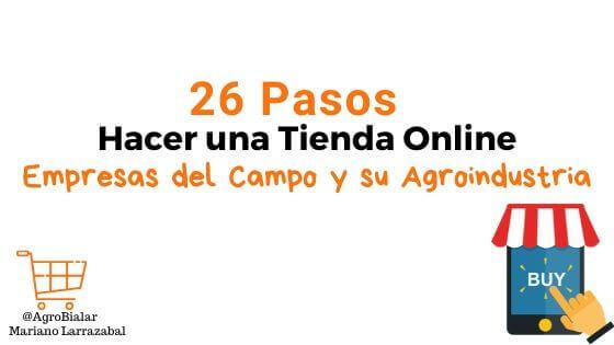 Pasos para Hacer una Tienda Online para Empresas del Campo y su Agroindustria