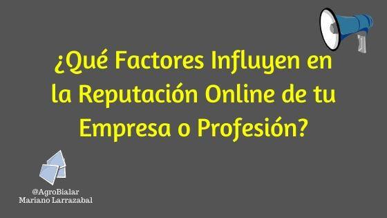 Qué Factores Influyen en la Reputación Online de tu Empresa o Profesión
