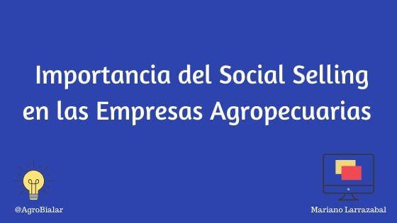 Importancia-social-Selling-Empresas-agropecuarias