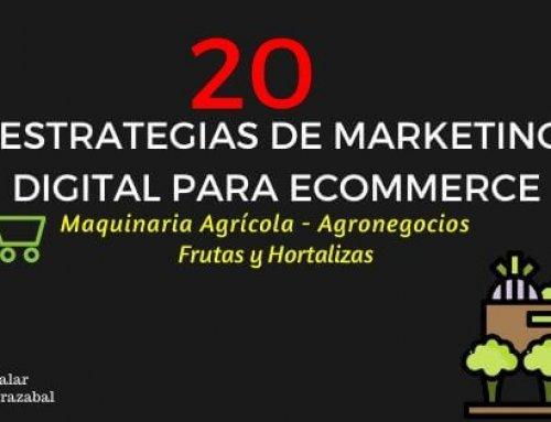 20 Estrategias de Marketing digital para Ecommerce de Frutas y Hortalizas, Maquinaria Agrícola y Agronegocios