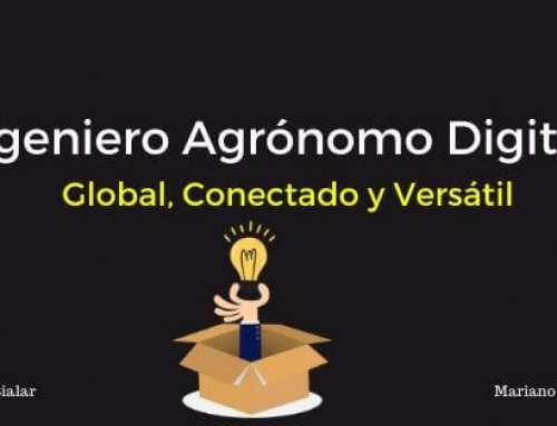 Un Ingeniero Agrónomo Digital, Global, Conectado y Versátil