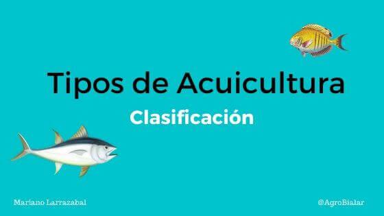 Tipos-de-acuicultura-Clasificación.