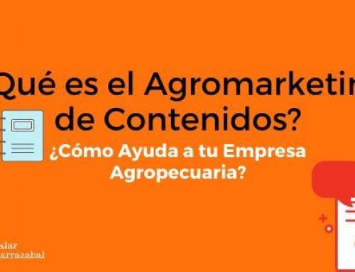 ¿Qué es el Agromarketing de Contenidos y Cómo Ayuda a Tu Empresa Agropecuaria?