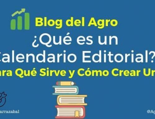 ¿Qué es un Calendario Editorial, Para Qué Sirve y Cómo Crear Uno para Tu Blog del Agro?