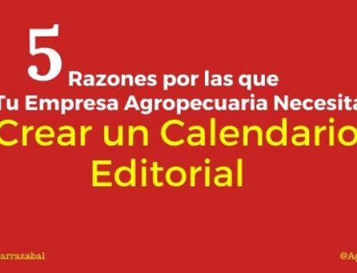 5 Razones por las que Tu Empresa Agropecuaria Necesita Crear un Calendario Editorial