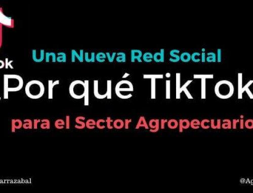 Por qué TikTok es una Nueva Red Social para el Sector Agropecuario