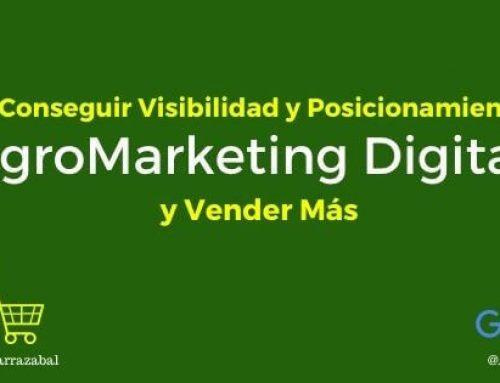 AgroMarketing Digital. Una Herramienta para conseguir visibilidad, posicionamiento y vender más