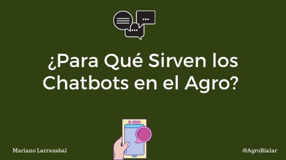 ¿Para Qué Sirven los Chatbots en el Agro ¿Cómo los Utilizan las Empresas Agroalimentarias