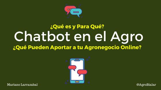 Chatbot en el Agro ¿Qué es, Para Qué Sirven en Tu Empresa Agropecuaria y Qué Pueden Aportar a tu Agronegocio Online